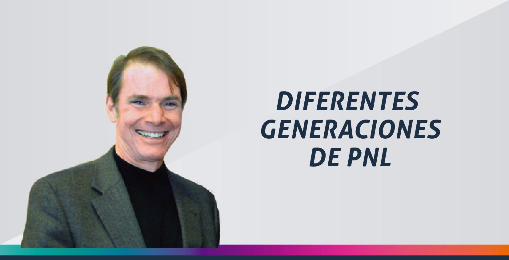 DIFERENTES GENERACIONES EN PNL